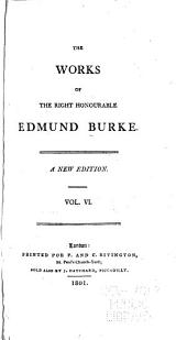 The works of the Right Honourable Edmund Burke: Volume 6