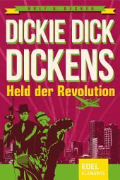 Dickie Dick Dickens – Held der Revolution