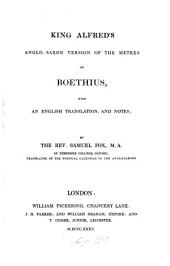 King Alfred's Anglo-Saxon Version of the Metres of Boethius: With an English Translation, and Notes