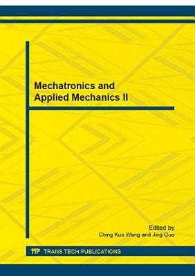 Mechatronics and Applied Mechanics II