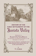 History of the Early Settlement of the Juniata Valley