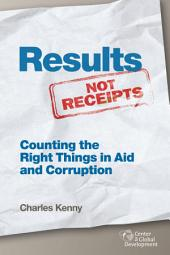Results Not Receipts: Counting the Right Things in Aid and Corruption