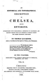 An historical and topographical description of Chelsea, and its environs: interspersed with biographical anecdotes of illustrious and eminent persons who have resided in Chelsea during the three preceding centuries, Volume 2