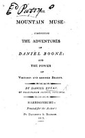 The Mountain Muse  Comprising the Adventures of Daniel Boone  and the Power of Virtuous and Refined Beauty   In Verse   PDF