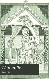 L'an mille: formation de la légende de l'an mille état de la France, de l'an 950 à l'an 1050