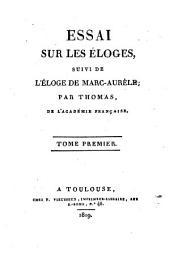 Essai sur les éloges: suivi des éloges de Marc-Aurèle, Volume1