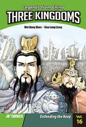 Three Kingdoms Volume 16: Defending the Keep