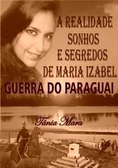 A Realidade Sonhos E Segredos De Maria Izabel