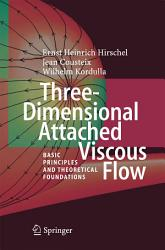 Three Dimensional Attached Viscous Flow Book PDF