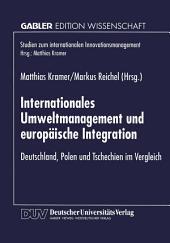 Internationales Umweltmanagement und europäische Integration: Deutschland, Polen und Tschechien im Vergleich