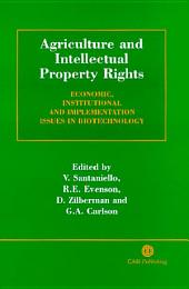 Agriculture and Intellectual Property Rights: Economic, Institutional, and Implementation Issues in Biotechnology