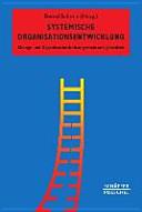 Systemische Organisationsentwicklung   Organisationskultur und Change gemeinsam gestalten PDF