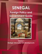 Senegal Foreign Policy and Government Guide: Volume 1
