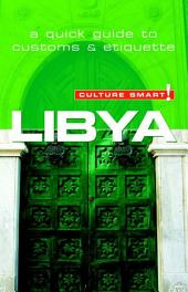 Libya - Culture Smart!: The Essential Guide to Customs & Culture