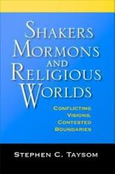 Shakers  Mormons  and Religious Worlds PDF