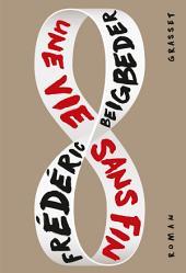 Une vie sans fin: roman