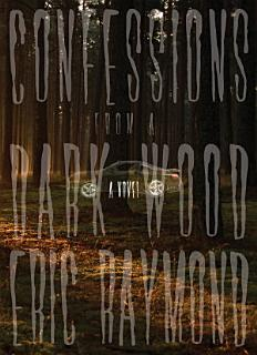 Confessions from a Dark Wood Book