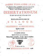 Jacobi Triglandii ... Dissertationum theologicarum et philologicarum sylloge ut et Orationum academicarum. Quibus accedit Oratio funebris in ejusdem obitum; quarum seriem operi praemissimus