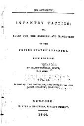 Infantry Tactics; Or, Rules for the Exercise and Manoruvres of the United States' Infantry: School of the battalion and instruction for light infantry or rifle