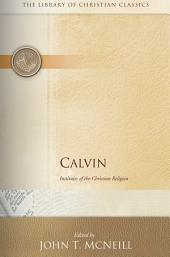 Calvin: Institutes of the Christian Religion