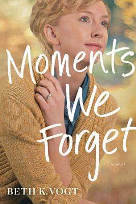 Moments We Forget PDF