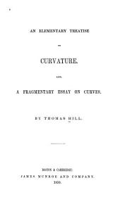 An Elementary Treatise on Curvature: Also, a Fragmentary Essay on Curves