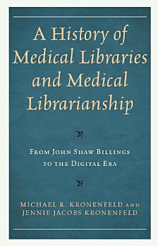 A History of Medical Libraries and Medical Librarianship PDF