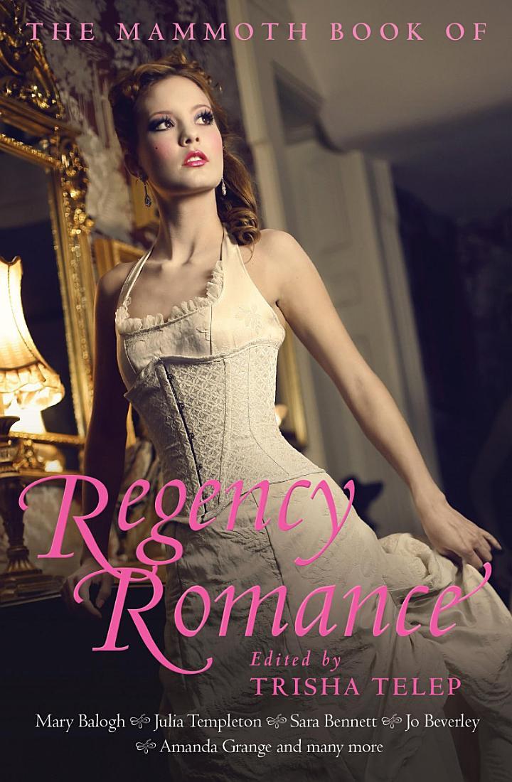 The Mammoth Book of Regency Romance