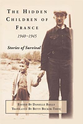 The Hidden Children of France  1940 1945 PDF