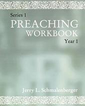 Preaching Workbook: Series 1 Year 1
