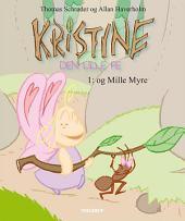 Kristine, den lille fe #1: Kristine, den lille fe og Mille Myre: Volume 1