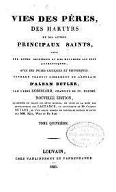Vries des péres, des martyrs, et des autres principaux saints tirées des actes originaux et des monumens les plus authentiques, avec des notes critiques et historiques: Volume15
