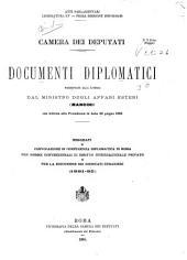 Documenti diplomatici presentati alla Camera dal Ministro degli affari esteri (Mancini) con lettera alla Presidenza in data 28 giugno 1885: negoziati e convocazione di conferenza diplomatica in Roma per norme convenzionali di diritto internazionale privato e per la esecuzione dei giudicati stranieri (1881-85).