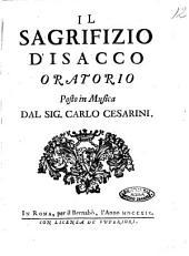 Il sagrifizio d'Isacco. Oratorio posto in musica dal sig. Carlo Cesarini