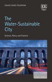 The Water-Sustainable City: Science, Policy and Practice