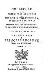 Collecção Dos Principaes Auctores Da Historia Portugueza: Da Monarchia Lusitana, Volumes 10-11