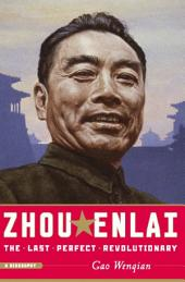 Zhou Enlai: The Last Perfect Revolutionary : a Biography