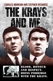 The Krays and Me - Blood, Honour and Respect. Doing Porridge with The Krays