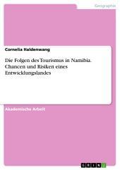 Die Folgen des Tourismus in Namibia. Chancen und Risiken eines Entwicklungslandes