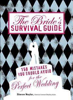 The Bride s Survival Guide PDF