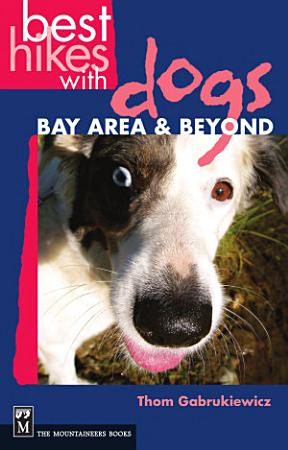 Best Hikes With Dogs Bay Area and Beyond PDF