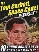 The Tom Corbett Space Cadet Megapack
