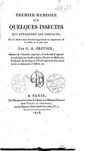Premier mémoire sur quelques insectes qui attaquent les céréales, lu à la séance de la Société d'agriculture du département de la Seine, le 25 mai 1813
