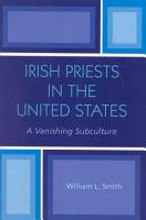 Irish Priests in the United States PDF
