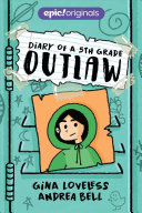 Diary of a 5th Grade Outlaw  Diary of a 5th Grade Outlaw Book 1