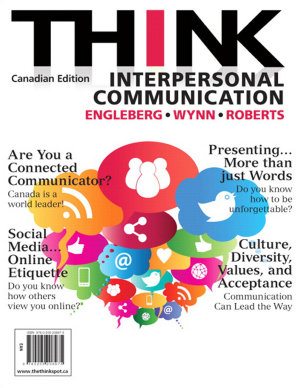 THINK Interpersonal Communication  First Canadian Edition