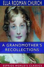 A Grandmother's Recollections (Esprios Classics)