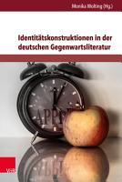 Identit  tskonstruktionen in der deutschen Gegenwartsliteratur PDF