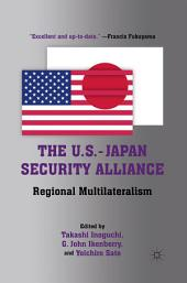 The U.S.-Japan Security Alliance: Regional Multilateralism