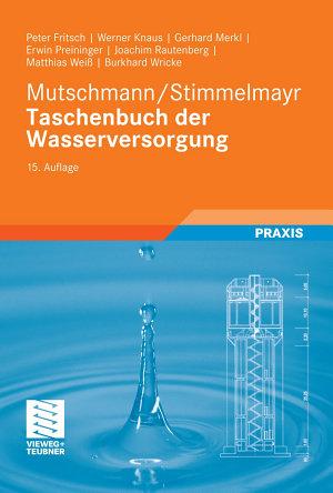 Mutschmann Stimmelmayr Taschenbuch der Wasserversorgung PDF